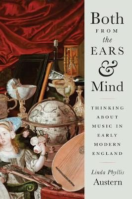 Both from the Ears and Mind: Thinking about Music in Early Modern England