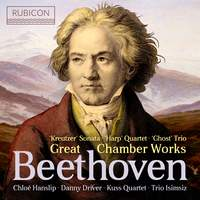 Beethoven: Great Chamber Works
