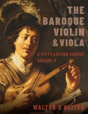 The Baroque Violin & Viola, vol. II: A Fifty-Lesson Course