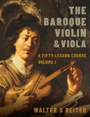 The Baroque Violin & Viola: A Fifty-Lesson Course Volume I