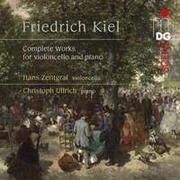 Friedrich Kiel: Complete Works For Violoncello & Piano