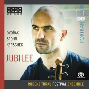 Jubilee: Dvořák, Spohr, Kerschek: Chamber Works