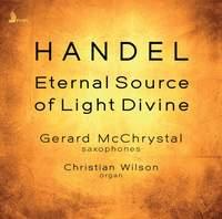 Ode for the Birthday of Queen Anne, HWV 74 (Eternal Source of Light Divine) [Arr. G. McChrystal & C. Wilson for Saxophones & Organ]