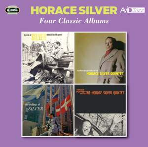 Four Classic Albums (six Pieces of Silver / Further Explorations By the Horace Silver Quintet / the Stylings of Silver / Finger Poppin' With the Horace Silver Quintet)