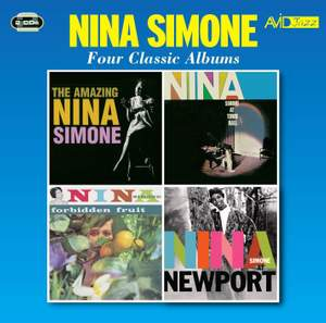 Four Classic Albums (the Amazing Nina Simone / Nina Simone At Town Hall / Forbidden Fruit / Nina Simone At Newport)