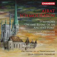 Ichmouratov: Symphony 'On the ruins of an Ancient Fort' & Overtures