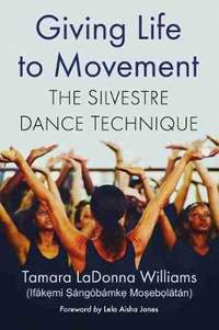 Giving Life to Movement: The Silvestre Dance Technique