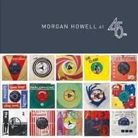 Morgan Howell at 45RPM