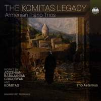 The Komitas Legacy: Armenian Piano Trios