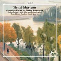Henri Marteau: Complete Works for String Quartet Vol. 2