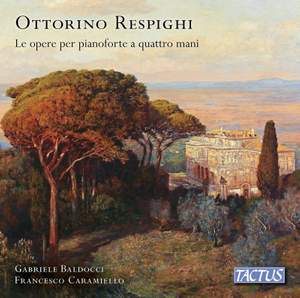 Respighi: Works for Piano Four Hands Product Image