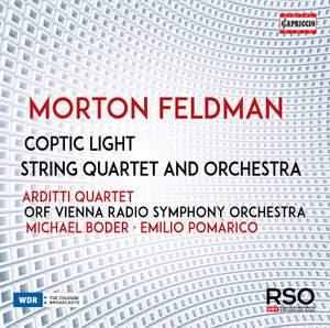 Feldman: Coptic Light; String Quartet and Orchestra