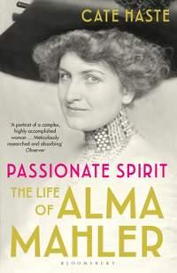 Passionate Spirit: The Life of Alma Mahler