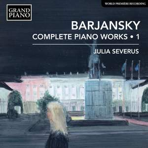 Barjansky: Complete Piano Works Vol. 1