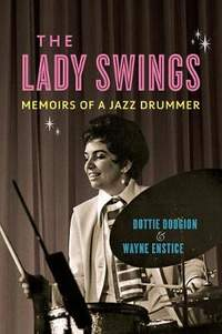 The Lady Swings: Memoirs of a Jazz Drummer