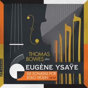 Ysaÿe: 6 Sonatas for Solo Violin, Op. 27 & Exil, Op. 25