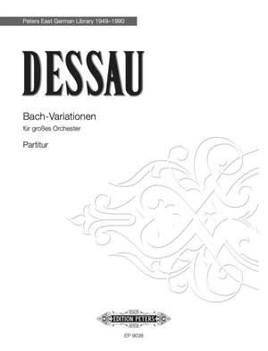 Dessau, Paul: Bach-Variationen fur gro?es Orchester