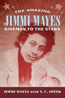 The Amazing Jimmi Mayes: Sideman to the Stars