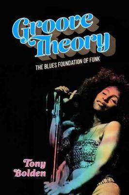 Groove Theory: The Blues Foundation of Funk