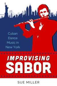 Improvising Sabor: Cuban Dance Music in New York