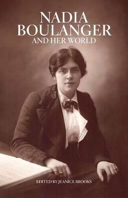 Nadia Boulanger and Her World