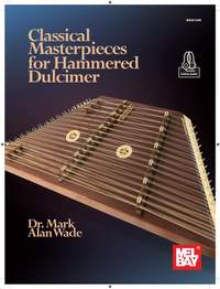 Dr. Mark Alan Wade: Classical Materpieces for Hammered Dulcimer