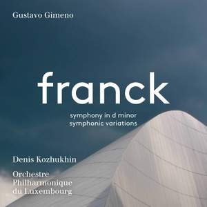 Franck: Symphony in D minor & Symphonic Variations