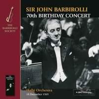 Sir John Barbirolli: 70th Birthday Concert