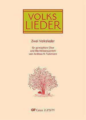 Tarkmann, Andreas N. / Zuccalmaglio, Anton Wilhelm: Zwei Volkslieder