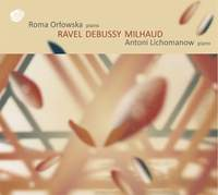 Ravel, Debussy & Milhaud: Works for 2 Pianos