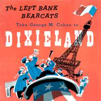 The Left Bank Bearcats Take George M. Cohan to Dixieland