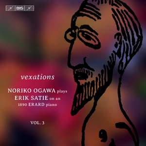 Satie: Vexations, Vol. 3