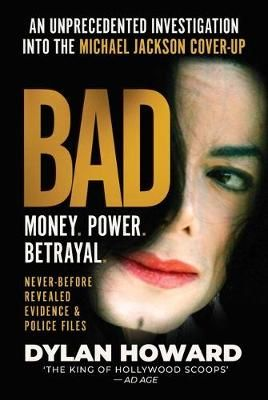 Bad: An Unprecedented Investigation into the Michael Jackson Cover-Up