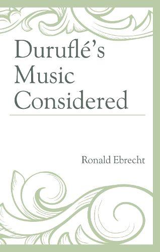 Durufle's Music Considered