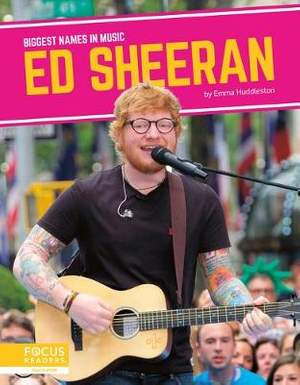 Biggest Names in Music: Ed Sheeran