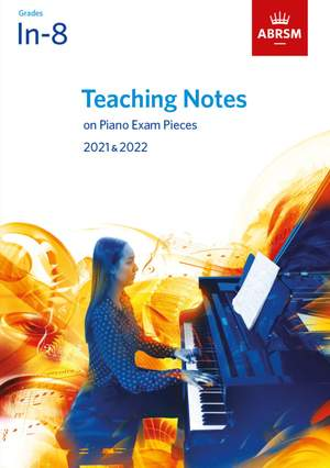 ABRSM: Teaching Notes on Piano Exam Pieces 2021 & 2022, Grades Initial-8 Product Image
