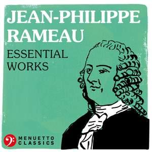 Jean-Philippe Rameau: Essential Works