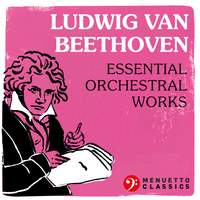 Ludwig van Beethoven: Essential Orchestral Music
