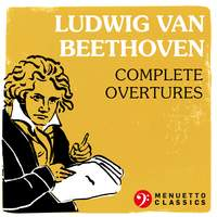 Ludwig van Beethoven: Complete Overtures