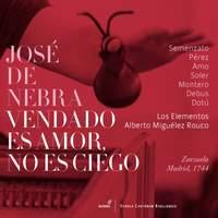 Jose de Nebra: Vendado Es Amor, No Es Ciego