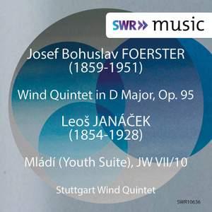 Foerster: Wind Quintet, Op. 95 - Janáček: Mládí, JW VII/10