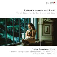 Between Heaven and Earth: Violin Concertos by Beethoven and Berg