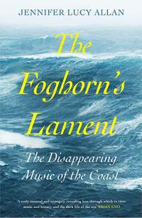 The Foghorn's Lament: The Disappearing Music of the Coast