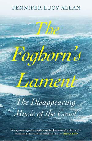 The Foghorn's Lament: The Disappearing Music of the Coast Product Image