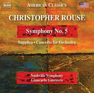 Rouse: Symphony No. 5, Supplica & Concerto for Orchestra Product Image