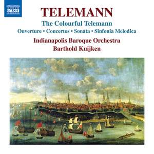 Telemann: The Colourful Telemann - Ouverture, Concertos, Sonata, Sinfonica Melodica