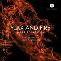 Flax & Fire: Songs of Devotion