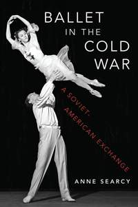 Ballet in the Cold War: A Soviet-American Exchange
