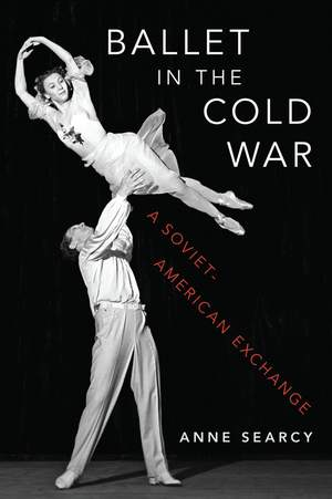 Ballet in the Cold War: A Soviet-American Exchange Product Image