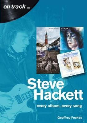 Steve Hackett On Track: Every Album, Every Song (On Track)